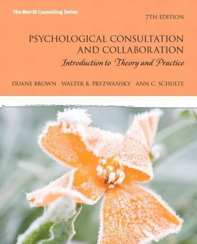 Psychological Consultation and Collaboration: Introduction to Theory and Practi