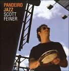 Pandeiro Jazz by Scott Feiner (CD, May-2006, MSI Music Distribution)