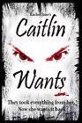 Caitlin Wants by Rachel Jane (Paperback / softback, 2016)