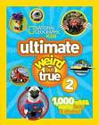 Uttimate Weird But True 2: 1,000 Wild and Wacky Facts and Photos by National Geographic Kids (Hardback, 2013)