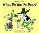 What Do You Do, Dear? by Sesyle Joslin (Paperback / softback)