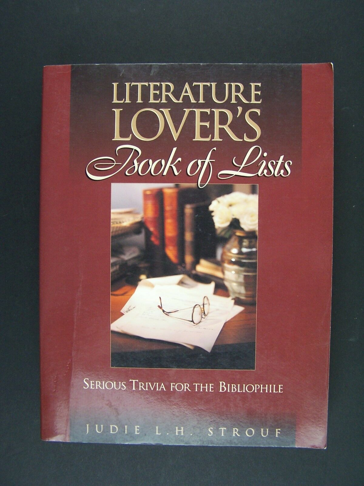 Literature Lover's Book Of Lists: Serious Trivia for th