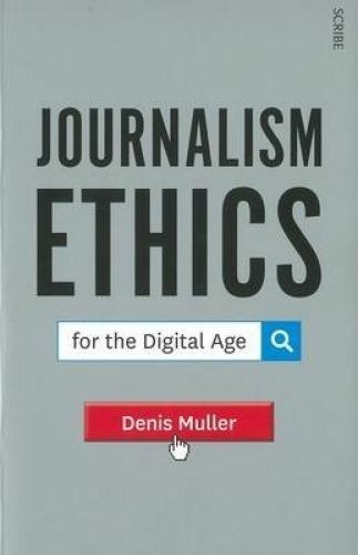 Journalism Ethics for the Digital Age by Denis Muller (Paperback, 2014) LIKE NEW
