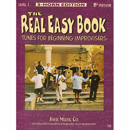 Level 1 The Real Easy Book Bb 3 Horn Edition Tunes For Beginning Improvisers