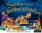 Santa is Coming to Northamptonshire by Steve Smallman (Hardback, 2014)