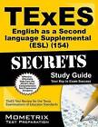 TExES (154) English as a Second Language Supplemental (ESL) Exam Secrets Study Guide: TExES Test Review for the Texas Examinations of Educator Standards by Mometrix Media LLC (Paperback / softback, 2016)