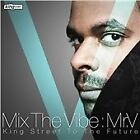 Mr. V - Mix The Vibe ( - King Street To The Future/Mixed by , 2011)