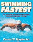 Swimming Fastest: A Comprehensive Guide to the Science of Swimming by E.W. Maglischo (Paperback, 2002)