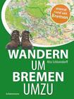 Wandern um Bremen umzu von Rita Schloendorff (2016, Klappenbroschur)