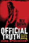 Official Truth, 101 Proof: The Inside Story of Pantera by Rex Brown (Hardback, 2013)