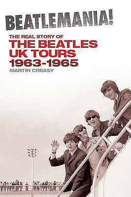 1 of 1 - Beatlemania! the Real Story of the Beatles UK Tours: 1963-1965 by Martin...