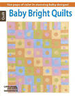 Baby Bright Quilts: Use Pops of Color in Stunning Baby Designs! by Annie's, Dynamic Resource Group (DRG) (Paperback, 2015)