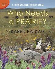 NEW - Who Needs a Prairie?: A Grassland Ecosystem (Ecosystem Series)