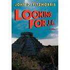 Looking for J.c. John D Fitzmorris Adventure iUniverse Hardback 9780595712267