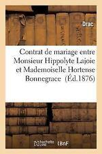 Contrat de Mariage Entre Monsieur Hippolyte Lajoie et Mademoiselle Hortense...