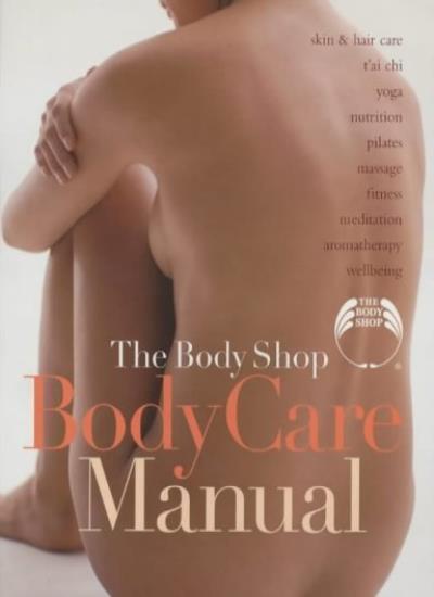 The Body Shop: Bodycare Manual By Body Shop