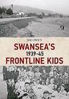Swansea's Frontline Kids 1939-45 by Jim Owen (Paperback, 2014)