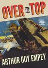Over the Top: Frontline Fighting Stories by Arthur Guy Empey (CD-Audio, 2013)