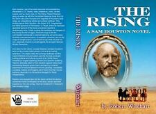 The Rising : A Novel about the Life of Sam Houston (2014, Paperback)