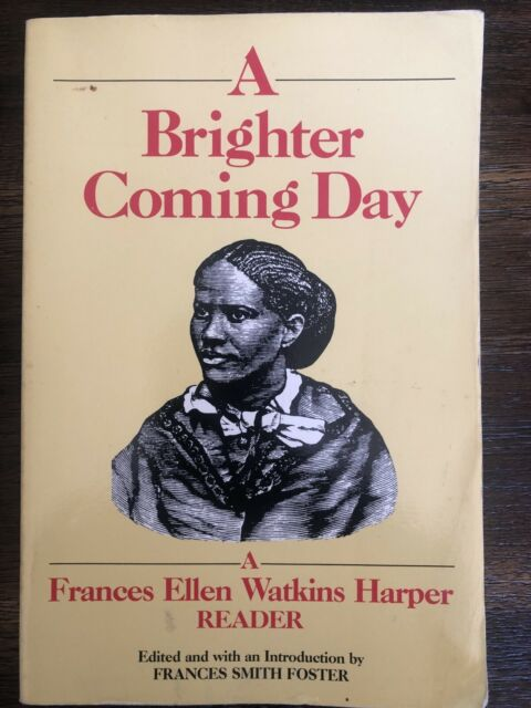 A Brighter Coming Day: A Frances Ellen Watkins Harper Reader  Paperback Used -