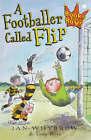 A Footballer Called Flip by Ian Whybrow, Tony Ross (Paperback, 2000)