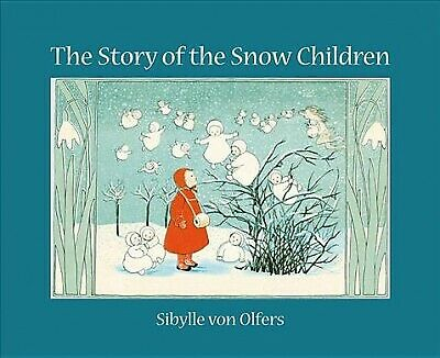 Story of the Snow Children, Hardcover by Von Olfers, Sibylle, Like New Used, ...