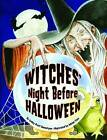 Witches' Night Before Halloween by Lesley Bannatyne (Hardback, 2007)