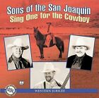 Sing One for the Cowboy by Sons of the San Joaquin (CD, Jul-2004, Dualtone Music)