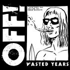 Wasted Years [LP] by OFF! (Vinyl, Apr-2014, Vice Records)