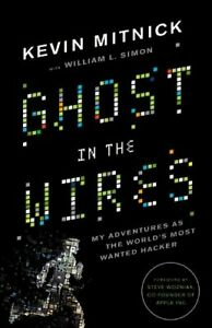 Ghost in the Wires : My Adventures as the World's Most Wanted Hac