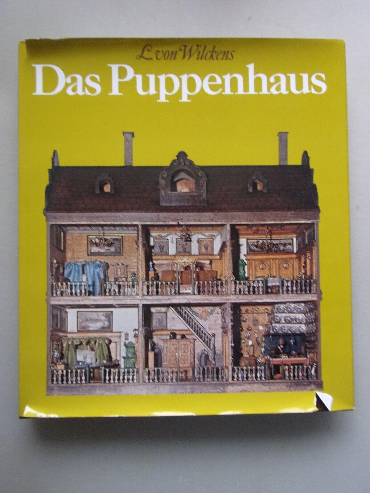 Das Puppenhaus : vom Spiegelbild d. bürgerl. Hausstandes zum Spielzeug für Kinde - von Wilckens