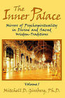 The Inner Palace: Mirrors of Psychospirituality in Divine and Sacred Wisdom Traditions, Volume 1 by Mitchell Ginsberg (Hardback, 2002)