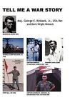 Tell Me a War Story by George E Kinback, Maj George E Kinback Jr (Paperback / softback, 2006)