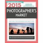 2015 Photographer's Market by F&W Publications Inc (Paperback, 2014)