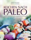 Kochen nach Paleo von Nadja Reinmann und Monica Schlatter (2015, Taschenbuch)