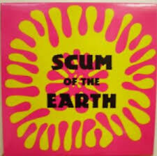 SCUM OF THE EARTH KILLDOZER RECORDS LP VINYLE NEUF NEW VINYL