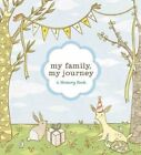 My Family, My Journey: A Baby Book for Adoptive Families by Zoe Francesca (Diary, 2007)