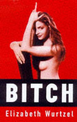 1 of 1 - Bitch: In Praise of Difficult Women by Elizabeth Wurtzel (Paperback, 1999)
