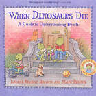 When Dinosaurs Die: A Guide to Understanding Death by Laurene Krasny Brown (Paperback, 2004)