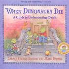 When Dinosaurs Die: A Guide To Understanding Death by Laurene Krasny Brown (Paperback, 1998)