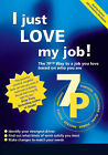 I Just Love My Job!: The 7pt Way to a Job You Love Based on Who You are by Quarto Consulting Library, Roy Calvert (Paperback, 2003)