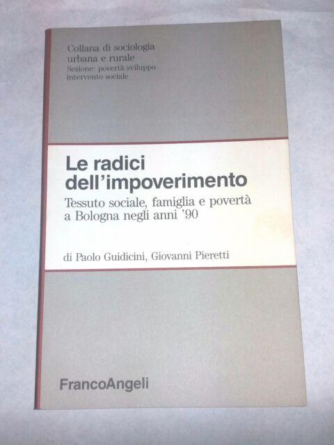 Le radici dell'impoverimento.. - P. Guidicini - Franco Angeli, 1992 - Sociologia