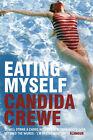 Eating Myself by Candida Crewe (Paperback, 2007)