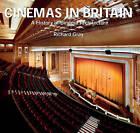 Cinemas in Britain: A History of Cinema Architecture by Richard Gray (Hardback, 2010)