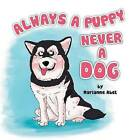 Always a Puppy Never a Dog by Marianne Abel (Paperback / softback, 2013)
