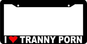 I LOVE TRANNY PORN prank rude funny License Plate Frame