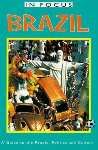 Brazil: A Guide to the People, Politics and Culture (BRAZIL (IN FOCUS GUIDES))