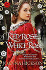 Red Rose, White Rose by Joanna Hickson (Paperback, 2014)