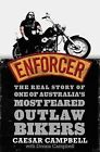 Enforcer: The Real Story of One of Australia's Most Feared Outlaw Bikers by Caesar Campbell (Paperback, 2010)