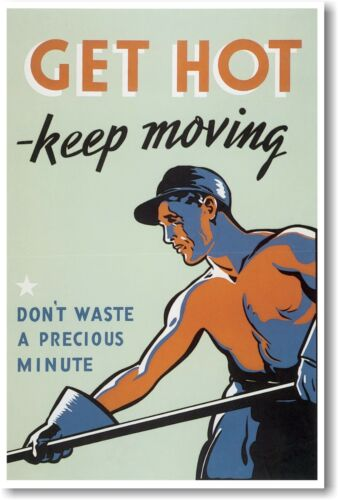 Keep Moving NEW WW2 Work  Art Print POSTER Get Hot
